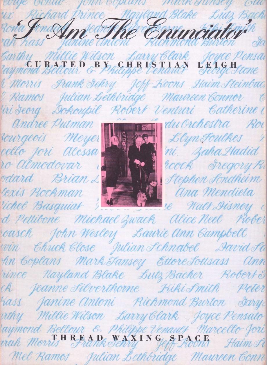 Christian Leigh, I Am The Enunciator, Thread Waxing Space, Nueva York, 1993.
